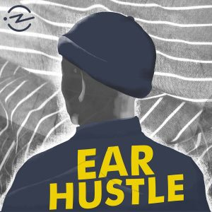 : A graphic image of Ear Hustle as one of the best podcasts